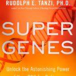 Chopra, D. & Tanzi, R. Super Genes